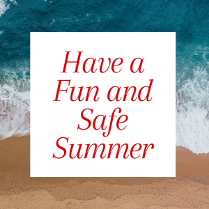 Have a fun & safe summer!